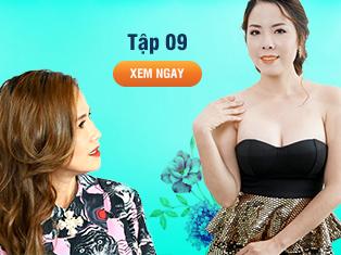 Tập 09 - Bà mẹ trẻ lột xác sau nâng ngực nội soi