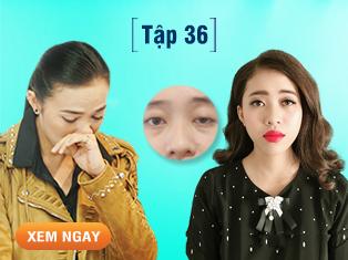 Tập 36: Tina Tình xúc động trước cô gái trẻ 20 mặc cảm vì sụp mi bẩm sinh