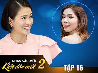 Tập 16: Vẻ đẹp của cô gái hàm hô khiến diễn viên Thùy Trang phỉa ngước nhìn